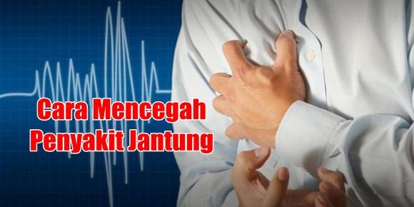 Cara Praktis Mencegah Penyakit Jantung